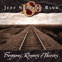 Beggars, Rogues & Thieves, by Jeff Scheetz band on OurStage
