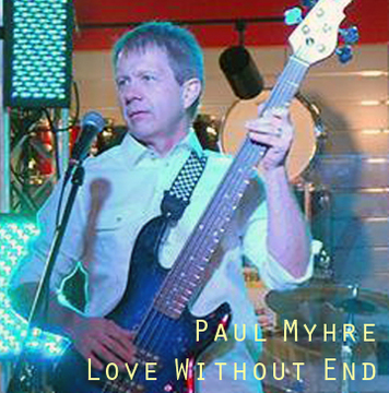 Love Without End, by Paul Myhre on OurStage