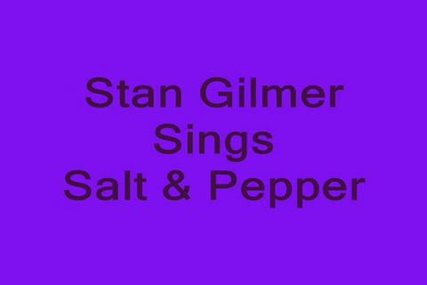 Stan Gilmer Performs Salt & Pepper, by Stan Gilmer on OurStage
