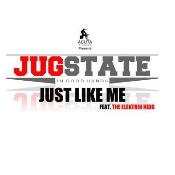 Just Like Me*, by Jug feat The Elektrik Kidd on OurStage