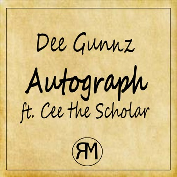 Autograph (ft. Cee the Scholar), by Dee Gunnz on OurStage