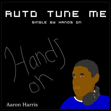 Auto Tune Me, by Hands On on OurStage