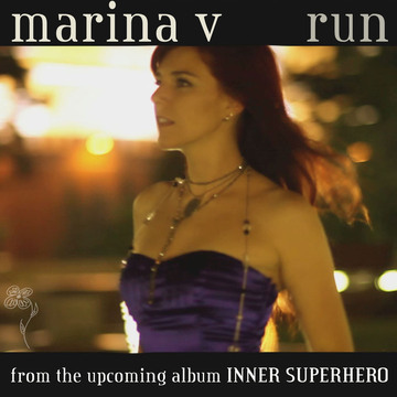 RUN (single from the upcoming INNER SUPERHERO album), by Marina V on OurStage