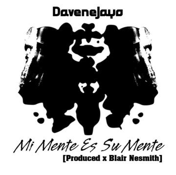 Mi Mente Es Su Mente, by DaveneJayo on OurStage