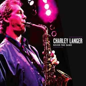 Never The Same, by Charley Langer on OurStage