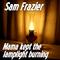 Mama Kept The Lamplight Burning, by Sam Frazier on OurStage
