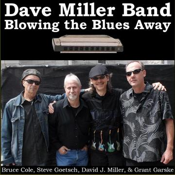 Blowing the Blues Away, by Dave Miller Band on OurStage