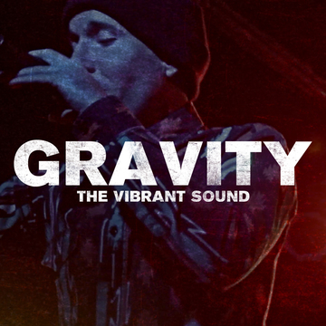 Gravity (Gotta Fly), by The Vibrant Sound on OurStage