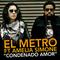 Condenado Amor ft. Amelia Simone, by EL METRO on OurStage