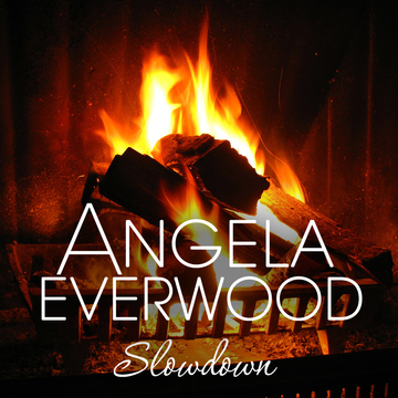 Slowdown, by Angela Everwood on OurStage