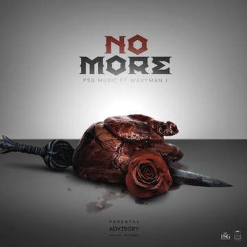 No More - PSG MUSIC Ft WavyManJ , by PSG MUSIC & WAVYMANJ on OurStage