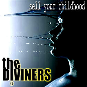 Sell Your Childhood, by The Diviners on OurStage