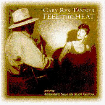 Feel The Heat, by Gary Rex Tanner on OurStage