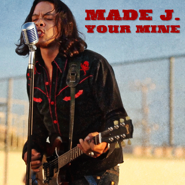 Made J. - Your Mine, by Made J. on OurStage
