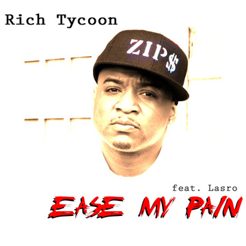 Ease My Pain , by Rich Tycoon on OurStage