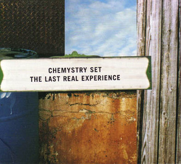 The Last Real Experience, by Chemystry Set on OurStage