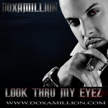LOOK THRU MY EYEZ BY DOXAMILLION, by DOXAMILLION on OurStage