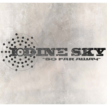 So Far Away, by Iodine Sky on OurStage