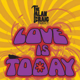 Love Is Today (Video), by The Alan Craig Project on OurStage