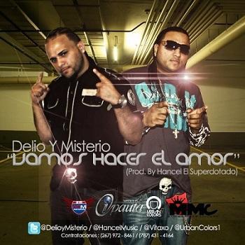 Delio y Misterio - Vamos Hacer El Amor, by Delio y Misterio on OurStage