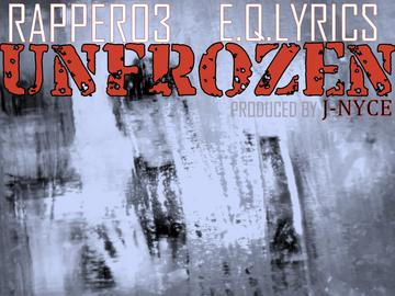 UNFROZEN, by RAPPER O3 on OurStage