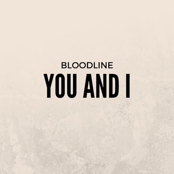 You And I, by Bloodline on OurStage