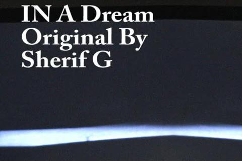 IN A DREAM, by Sherif G on OurStage