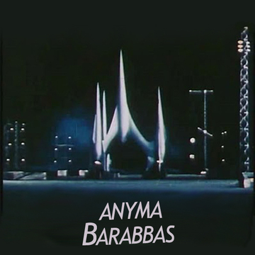 Barabbas, by Anyma on OurStage