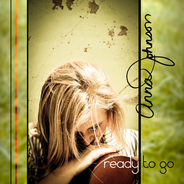 Ready To Go, by Anna Johnson on OurStage