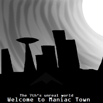 Welcome to Maniac Town (Demo), by The 7th´s unreal world on OurStage