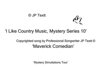 I Like Country Music, Mystery Series 10 ©JP Textt, by JP Textt ©  on OurStage