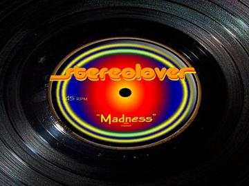 Madness, by Stereolover on OurStage