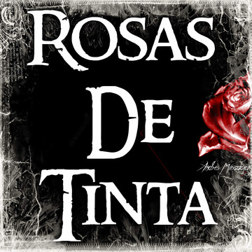 Rosas De Tinta - AM, by AndresMarzz on OurStage