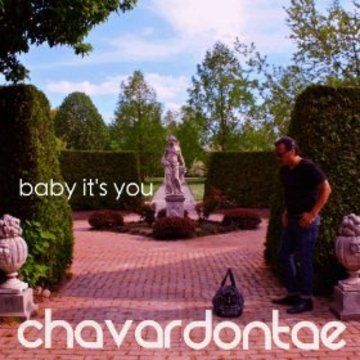 Baby It's You, by Chavar Dontae on OurStage
