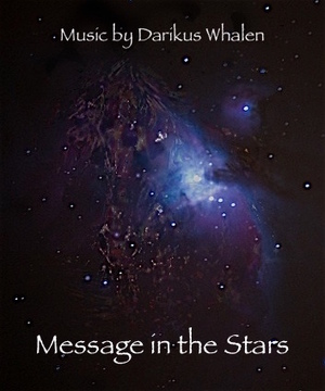 MESSAGE IN THE STARS, by Darikus on OurStage