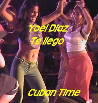 Te llego, by Yoel Diaz on OurStage
