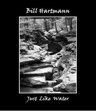 Just Like Water, by Bill Hartmann on OurStage