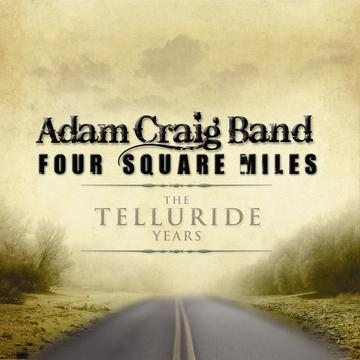 Four Square Miles, by Adam Craig Band on OurStage