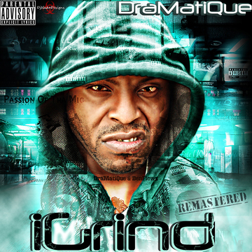 iGrind ( Digitally Remastered ) SNIPPET, by DraMatiQue on OurStage