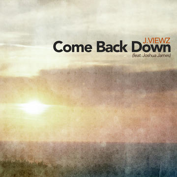 Come Back Down (ft. Joshua James), by J.Viewz on OurStage