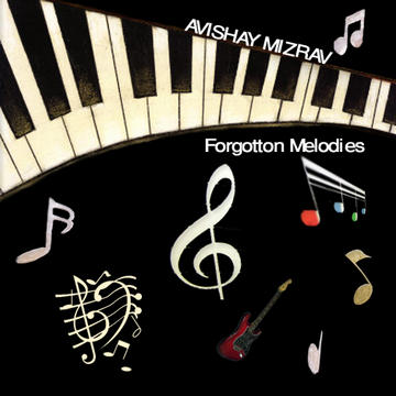 Forgotten Melodies, by Avishay Mizrav on OurStage