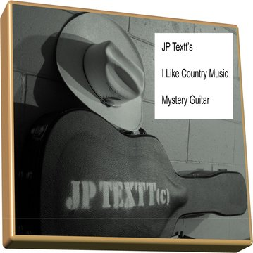 I Like Country Music©JP Textt  Mystery Guitar, by JP Textt© on OurStage