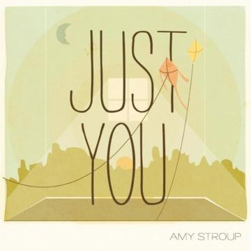 Just You, by AMY STROUP on OurStage