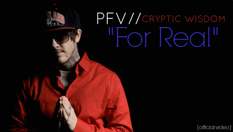 "PFV ""For Real"" featuring Cryptic Wisdom, by PFV on OurStage"