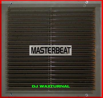 Masterbeat, by DJ WAXTURNAL on OurStage