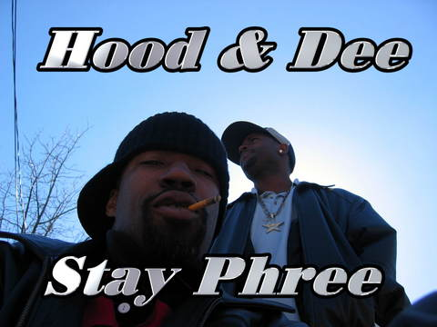 Stay Phree, by Hood Ft. Dee on OurStage