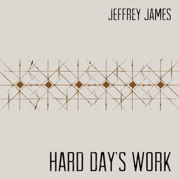 Hard Day's Work, by Jeffrey James on OurStage