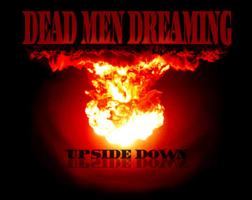 Upside Down, by Dead Men Dreaming on OurStage