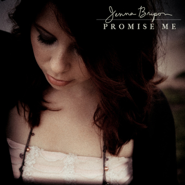Promise Me, by Jenna Bryson on OurStage