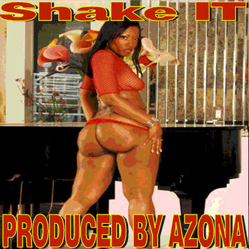 SHAKE/PRODUCED BY AZONA, by ROCKSTAR BOY FEA/AZONA on OurStage